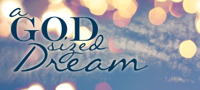 god-sized-dream